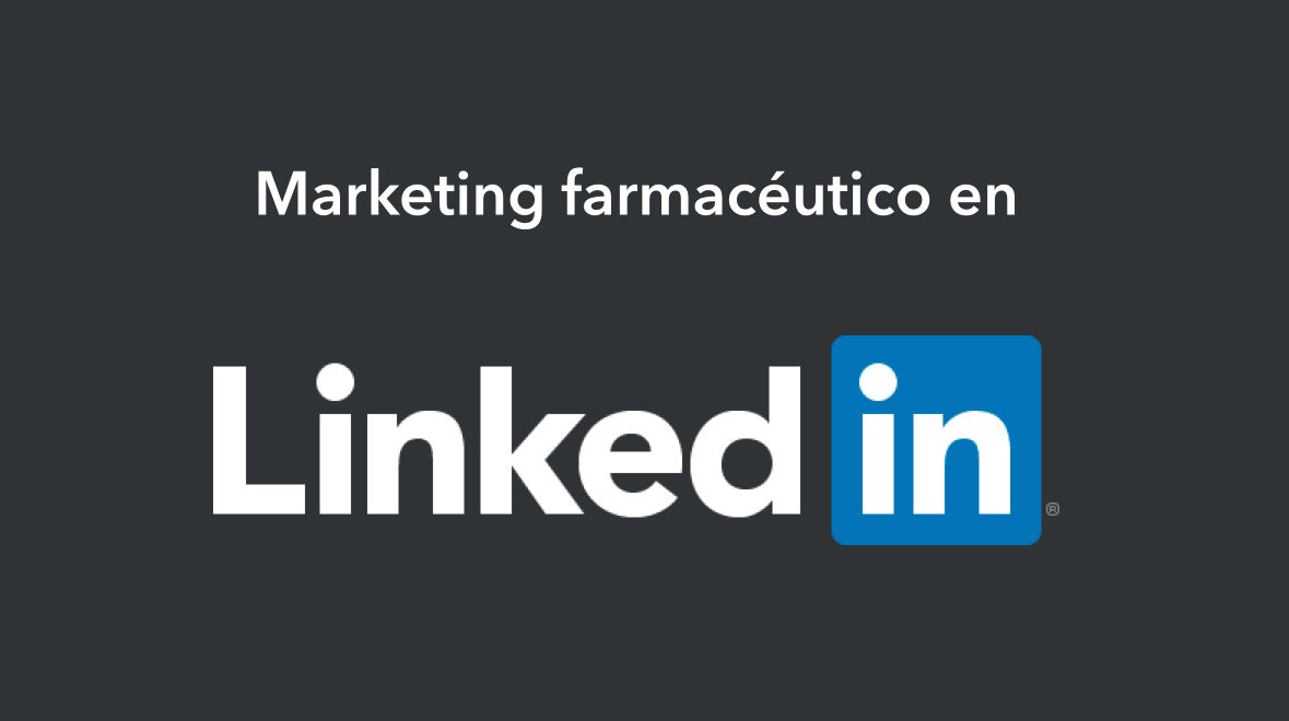 LinkedIn como canal de marketing en el sector farmacéutico